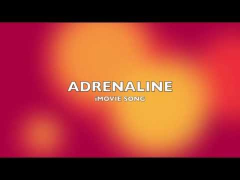 Adrenaline | iMovie Song-Music
