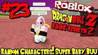 RANDOM CHARACTERS! SUPER BABY BUU?!? | Roblox: Dragon Ball Rage Rebirth 2 - Episode 23