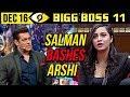 Salman Khan YELLS At Arshi Khan   Day 76   Bigg Boss 11   16th December 2017   Full Episode Update