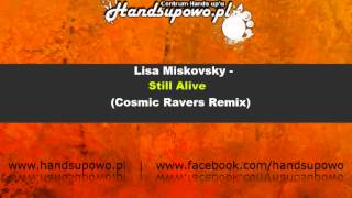 Lisa Miskovsky - Still Alive (Cosmic Ravers Remix)