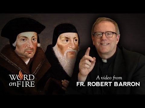 Bishop Barron on St Thomas More & the Bishop of Rome