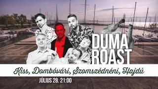 Duma Roast | július 28. 21:00 | DumaFüred 2017 | Dumaszínház