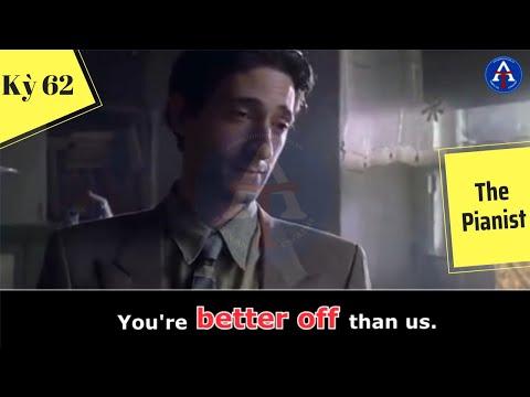 [HỌC IDIOM QUA PHIM] - Be Better Off (Phim The Pianist)