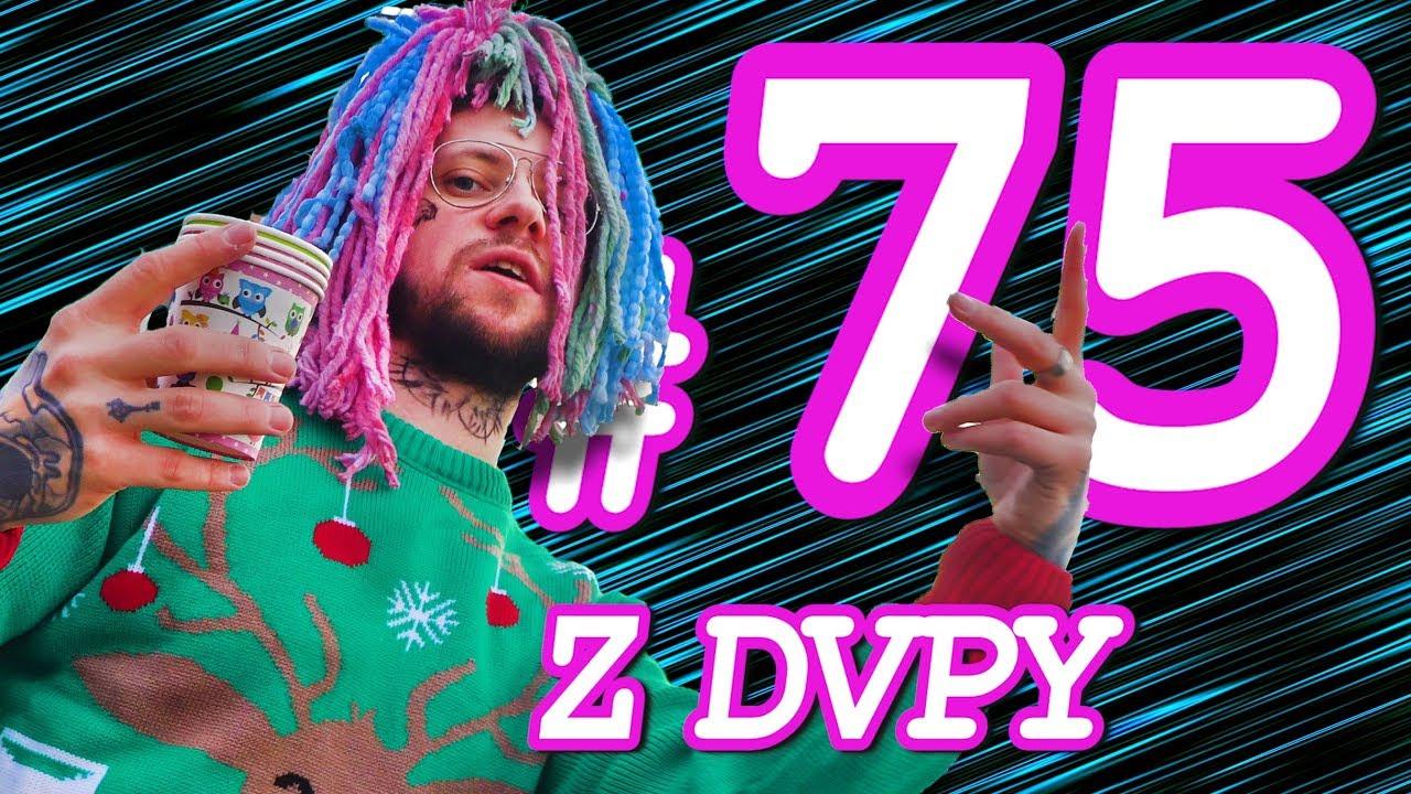 Z DVPY #75 – 4 Urodziny, Lil Peep vs Lil Pump, Kevin S, Roboty