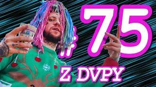 Z DVPY #75 - 4 Urodziny, Lil Peep vs Lil Pump, Kevin S, Roboty