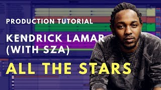 How to Produce: Kendrick Lamar, SZA - All The Stars | Beat Academy
