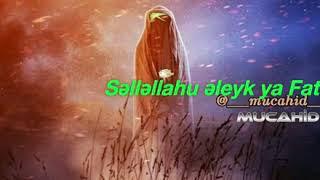 Səlləllahu əlek ya Fatimə yeni2020