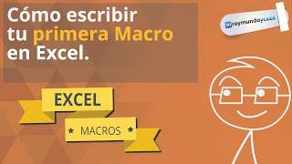 Escribe tu PRIMERA Macro en Excel.