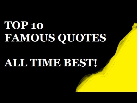 Greatest Quotes Of All Time Stunning Top 48 Famous Quotes The Ten All Time Best Inspirational