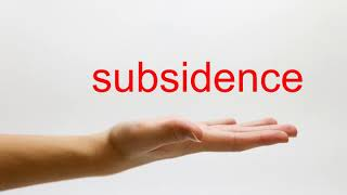 How to Pronounce subsidence American English