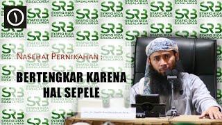 Nasehat Pernikahan : Bertengkar Karena Hal Sepele - Tanya Jawab Ustadz Syafiq Riza Basalamah