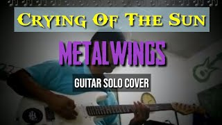Crying Of The Sun Metalwings Solo Cover Farid Idrus