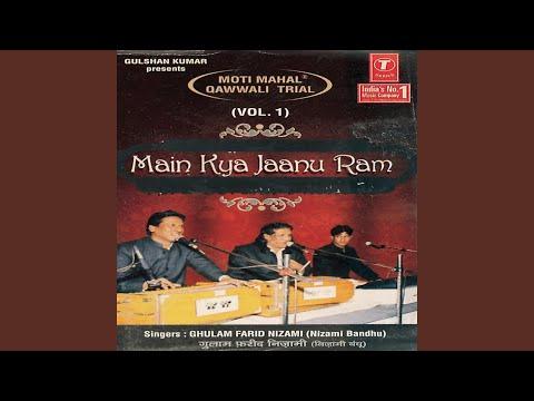 Main Kya Janu Ram Tera Gorakh Dhandha Ram Mile Aaraam Mile