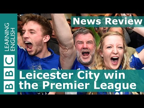 BBC News Review: Leicester City win the Premier League