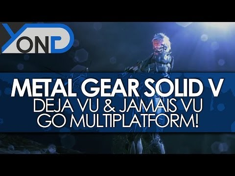 Metal Gear Solid V - Deja Vu & Jamais Vu Go Multiplatform! Available May 1st!