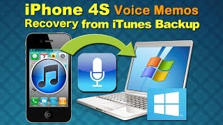 Voice Memos Recovery for iPhone 4S: How to Retrieve Voice Memos from iPhone 4S iTunes Backup