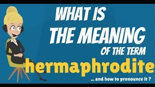 What is HERMAPHRODITE? What does HERMAPHRODITE mean? HERMAPHRODITE meaning & explanation