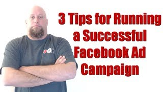 Facebook Advertising: 3 Tips for Running a Successful Facebook Ad Campaign