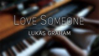 Lukas Graham - Love Someone | Piano Cover | Praveen Menezes