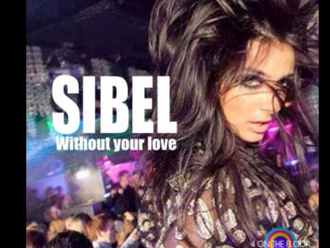 Sibel: 'Without Your Love'