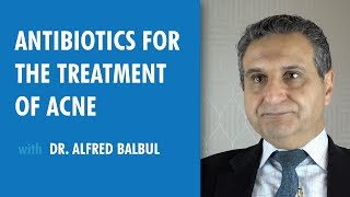 Antibiotics for the Treatment of Acne, Dr. Alfred Balbul