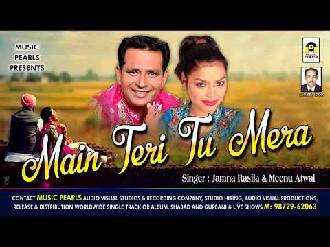 Main Teri Tu Mera - Jamna Rasila & Meenu Atwal - MUSIC PEALS LUDHIANA