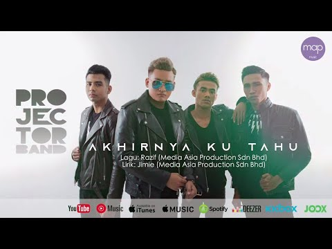 Projector Band - Akhirnya Ku Tahu (Official Lirik Video)