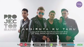Download Projector Band - Akhirnya Ku Tahu (Official Lirik Video)