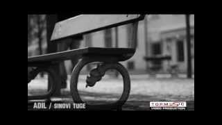 Adil - Sinovi tuge OFFICIAL VIDEO