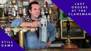 Last orders at the Clansman | Still Game thumbnail