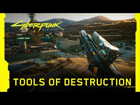 Cyberpunk 2077 — Tools of Destruction