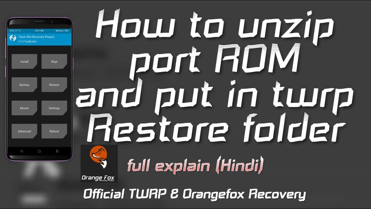 How to unzip port ROM file and put in Restore folder of Twrp & Orangefox  Recovery Full explain HINDI