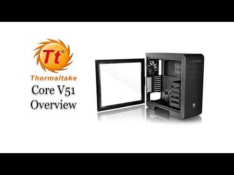 Thermaltake Core V51 Overview