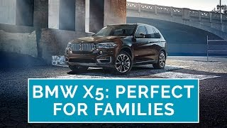 2016 BMW X5: Why It's the Perfect Family Vehicle