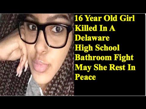 School Bathroom Fight 16-year-old girl killed in a delaware high school bathroom fight
