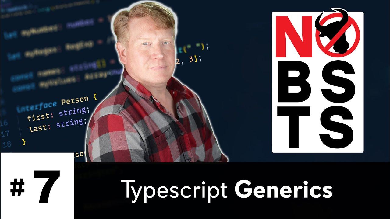 Generics in Typescript - No BS TS #7