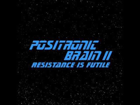 Positronic Brain - Resistance Is Futile (Full Album, 2017)