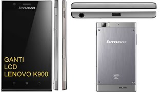 Cara Ganti LCD Lenovo K900, How to REPLACE LCD Lenovo K900