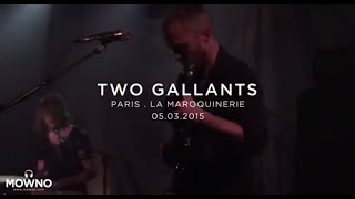 TWO GALLANTS - Live in Paris
