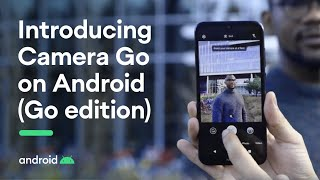 Introducing Camera Go on Android (Go edition)