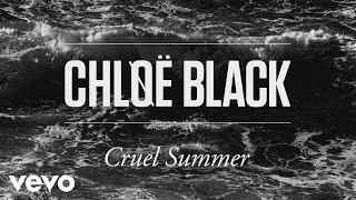 Chløë Black - Cruel Summer (Official Audio)