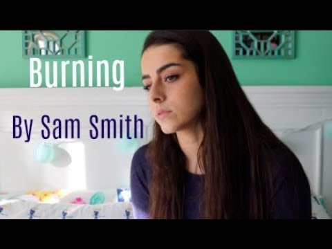 Burning by Sam Smith || Cover