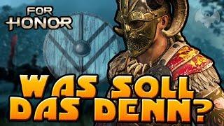 WAS SOLL DAS DENN?! - ♠ FOR HONOR ♠ - Deutsch German - Dhalucard