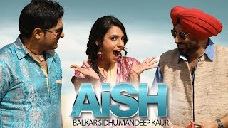 New Punjabi Songs 2014 | Aish | Balkar Sidhu & Mandeep Kaur | Jaswinder Bhalla | Punjabi Songs 2014