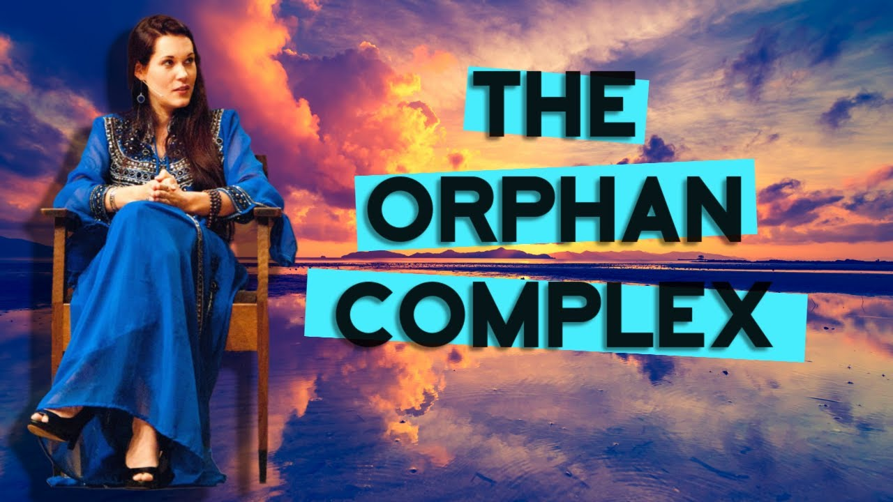 The Orphan Complex by Teal Swan
