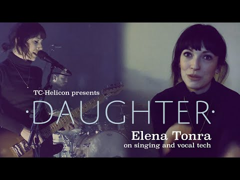 Elena Tonra (Daughter) on Singing and Vocal Tech