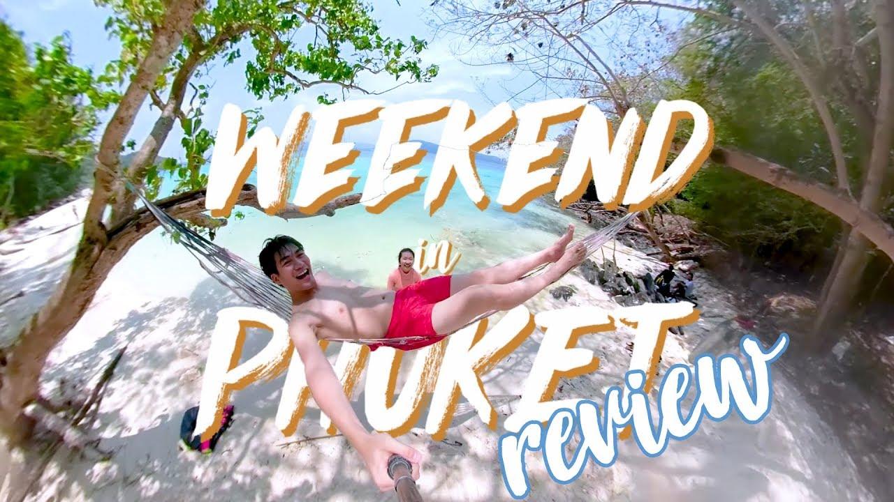 Weekend in Phuket! รีวิวเที่ยวภูเก็ต 3 วัน 2 คืนที่ละเอียดที่สุดดด