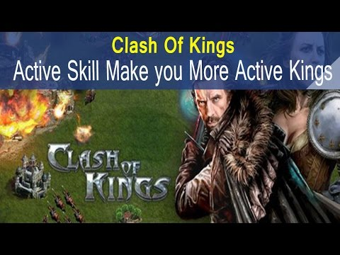 Clash Of Kings Active Skills Make You More Active