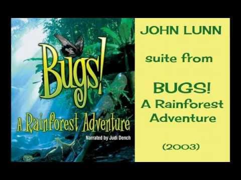 John Lunn: suite from Bugs! A Rainforest Adventure (2003)