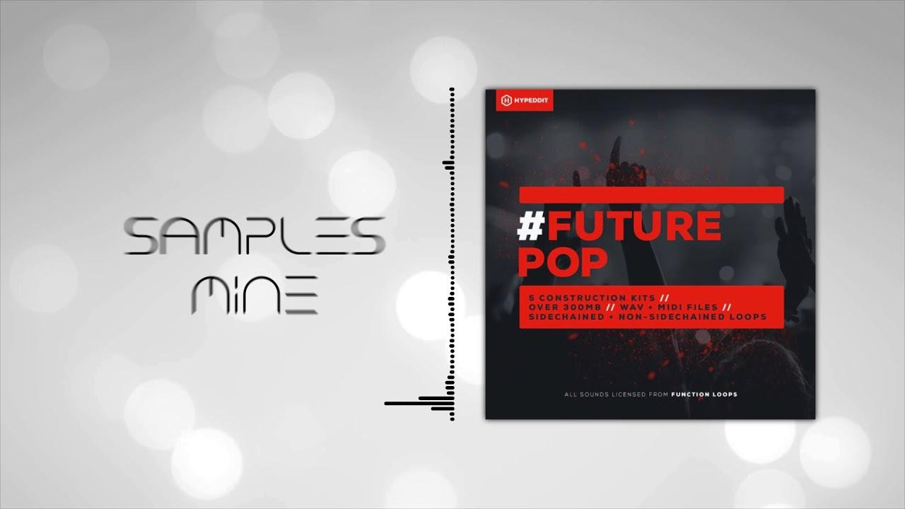 Hypeddit Samples - Future Pop [FREE SAMPLE PACK] - YouTube